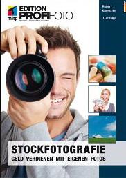 Stockfotografie - Geld verdienen mit eigenen Bildern (3. Auflage)
