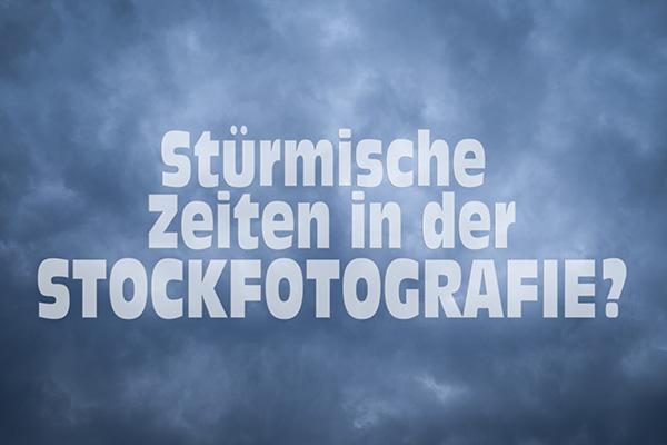 Stürmische Zeiten in der Stockfotografie?